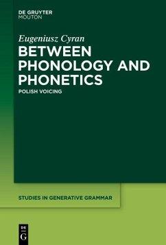 Between Phonology and Phonetics (eBook, ePUB) - Cyran, Eugeniusz