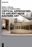 Critical Approaches to Ancient Near Eastern Art (eBook, PDF)