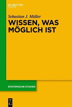 Wissen, was möglich ist (eBook, PDF) - Müller, Sebastian J.