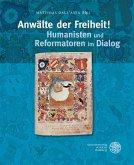 Anwälte der Freiheit! Humanisten und Reformatoren im Dialog