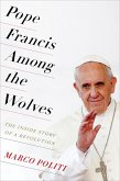 Pope Francis Among the Wolves (eBook, ePUB)