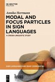 Modal and Focus Particles in Sign Languages (eBook, PDF)