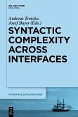 Syntactic Complexity across Interfaces (eBook, ePUB)