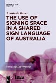 The Use of Signing Space in a Shared Sign Language of Australia (eBook, PDF)