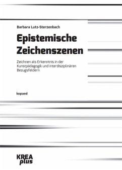Epistemische Zeichenszenen - Lutz-Sterzenbach, Barbara
