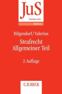 Strafrecht Allgemeiner Teil - Hilgendorf, Eric;Valerius, Brian