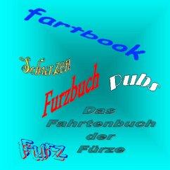 Far(h)t-(en)buch Fartbook Furzbuch
