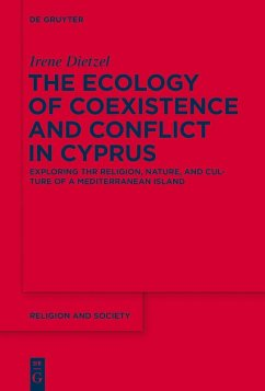 The Ecology of Coexistence and Conflict in Cyprus (eBook, ePUB) - Dietzel, Irene