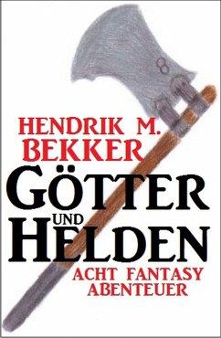 Götter und Helden: Acht Fantasy Abenteuer (eBook, ePUB)