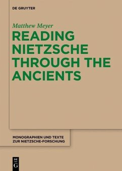 Reading Nietzsche through the Ancients (eBook, PDF) - Meyer, Matthew