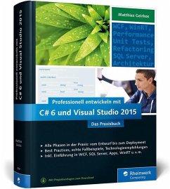 Professionell entwickeln mit C# 6 und Visual Studio 2015 - Geirhos, Matthias