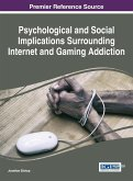 Psychological and Social Implications Surrounding Internet and Gaming Addiction