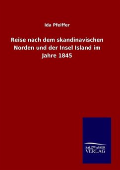 Reise nach dem skandinavischen Norden und der Insel Island im Jahre 1845 - Pfeiffer, Ida