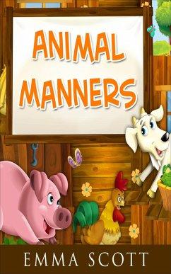 Animal Manners (Bedtime Stories for Children, Bedtime Stories for Kids, Childrens Books Ages 3 - 5)