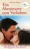 Ein Abenteurer zum Verlieben (eBook, ePUB)