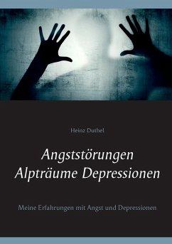 Angststörungen - Alpträume - Depressionen (eBook, ePUB)