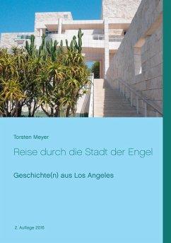Reise durch die Stadt der Engel (eBook, ePUB)