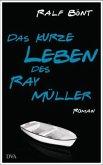 Das kurze Leben des Ray Müller (Mängelexemplar)