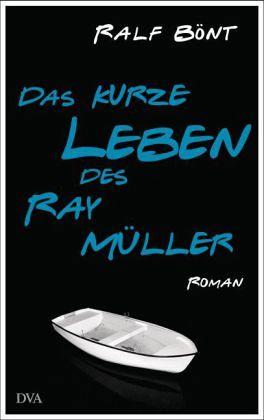 Das kurze Leben des Ray Müller (Mängelexemplar) - Bönt, Ralf