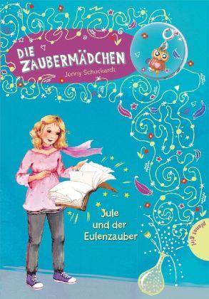 Jule und der Eulenzauber / Die Zaubermädchen Bd.6 (Mängelexemplar)