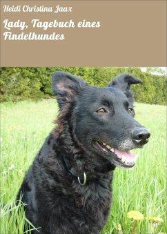 Lady, Tagebuch eines Findelhundes (eBook, ePUB) - Jaax, Heidi Christina