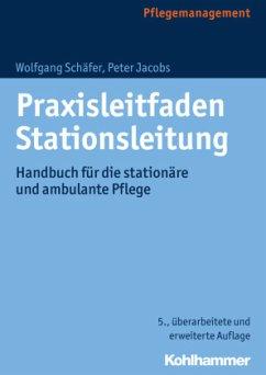 Praxisleitfaden Stationsleitung - Schäfer, Wolfgang;Jacobs, Peter