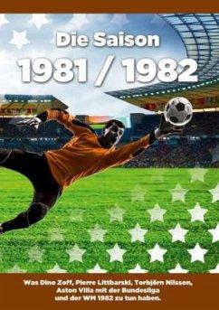 Die Saison 1981 / 1982