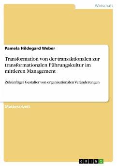 Transformation von der transaktionalen zur transformationalen Führungskultur im mittleren Management