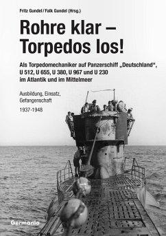Rohre klar, Torpedos los! - Als Torpedomechanik...