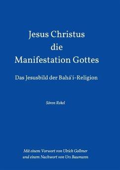 Jesus Christus - Die Manifestation Gottes