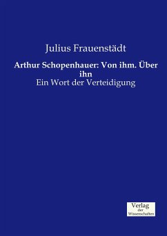 Arthur Schopenhauer: Von ihm. Über ihn