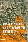 Das Alpenkorps an der Dolomitenfront