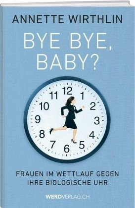 Bye-bye, Baby? - Wirthlin, Annette