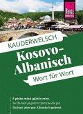 Kosovo-Albanisch - Wort für Wort: Kauderwelsch-Sprachführer von Reise Know-How (eBook, ePUB)