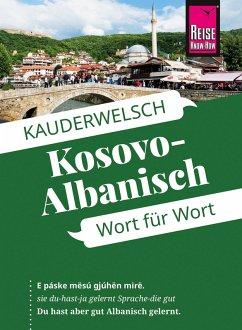 Kosovo-Albanisch - Wort für Wort: Kauderwelsch-Sprachführer von Reise Know-How (eBook, ePUB) - Koeth, Wolfgang; Drude-Koeth, Saskia