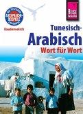 Reise Know-How Kauderwelsch Tunesisch-Arabisch - Wort für Wort: Kauderwelsch-Sprachführer Band 73 (eBook, PDF)