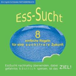 EssSucht - 8 einfache Regeln (eBook, ePUB) - Schlieske, Ingrid