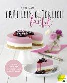 Fräulein Glücklich backt (eBook, ePUB)