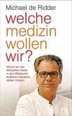 Welche Medizin wollen wir? (Mängelexemplar)