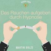 Das Rauchen Aufgeben durch Hypnose, 1 Audio-CD