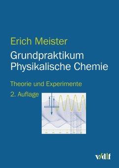 Grundpraktikum Physikalische Chemie (eBook, PDF) - Meister, Erich