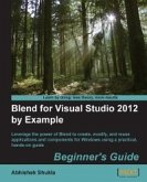 Blend for Visual Studio 2012 by Example: Beginner's Guide (eBook, ePUB)