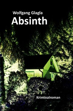 Absinth / Richard Tackert Bd.2 (eBook, ePUB) - Glagla, Wolfgang
