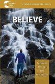 Believe!: Meeting Jesus in Scripture