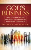 God's Business: How to Supercharge Your Faith, Your Profit, and Your Client Experience