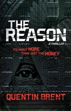 The Reason: It's about More Than Just the Money - Brent, Quentin