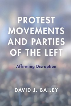 Protest Movements and Parties of the Left - Bailey, David J.