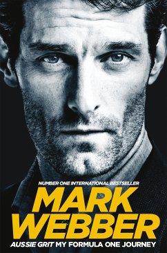 Aussie Grit: My Formula One Journey - Webber, Mark