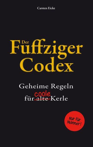 Der Fuffziger-Codex - Eicke, Carsten