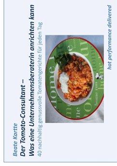 Der Tomato-Consultant - Was eine Unternehmensberaterin anrichten kann